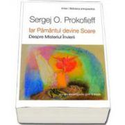 Sergej O Prokofieff, Iar Pamantul devine Soare. Despre Misteriul Invierii