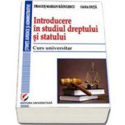 Introducere in studiul dreptului si statului - Curs universitar (Editia a II-a, revizuita si adaugita)