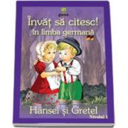 Invat sa citesc! Hansel si Gretel in limba germana (nivelul 1)