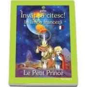 Invat sa citesc! Micul Print in limba franceza (nivelul 2)