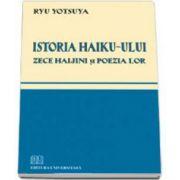 Ryu Yotsuya, Istoria Haiku-ului. Zece haijini si poezia lor