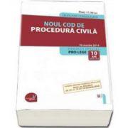 Noul Cod de procedura civila. Legislatie consolidata - 10 martie 2014 (M. Of. nr. 30 din 15 ianuarie 2014)