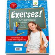 Ortogramele in 3 saptamani pentru clasele II-III. Volumul 1 (Colectia Exersez!)
