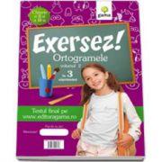 Ortogramele in 3 saptamani pentru clasele II-III. Volumul 2 (Colectia Exersez!)