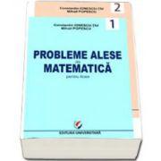 Probleme alese de matematica pentru licee. Geometrie, trigonometrie, algebra, analiza matematica, probabilitati (2 volume)