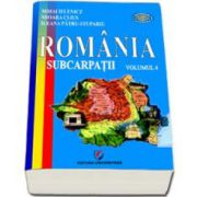 Romania. Subcarpatii (volumul 4) - Mihai Ielenicz