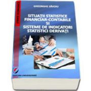 Situatii statistice financiar-contabile si sisteme de indicatori statistici derivati