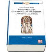 Spiritualitatea apoftegmelor parintilor apophthegmata patrum. Editia a II-a revizuita