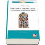 Teologie si spiritualitate in gandirea si viata sfintilor parinti