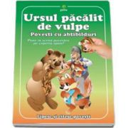 Ursul pacalit de vulpe. Poveste cu abtibilduri - Pune in scena povestea pe coperta spate!