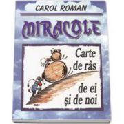 Miracole. Carte de ras de ei si de noi