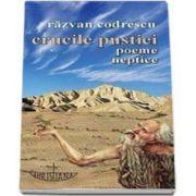 Razvan Codrescu, Crucile pustiei. Poeme neptice