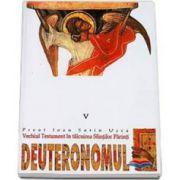 Deuteronomul. Vechiul Testament in talcuirea Sfintilor Parinti - V
