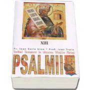Psalmii. Vechiul Testament in talcuirea Sfintilor Parinti - XIII