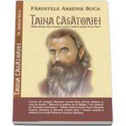 Serban Cristian, Parintele Arsenie Boca. Taina Casatoriei