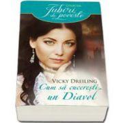 Vicky Dreiling, Cum sa cuceresti un diavol