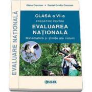 Pregatirea pentru evaluarea nationala. Matematica si stiinte ale naturii clasa a VI-a