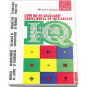 IQ. Cum sa ne calculam coeficientul de inteligenta (Tipuri de subiecte intrebari tip. Solutii si un autotest)
