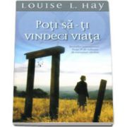 Louise L. Hay, Poti sa-ti vindeci viata (You Can Heal Your Life)