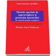 Metode speciale de supraveghere si protectia martorilor in cauzele penale complexe