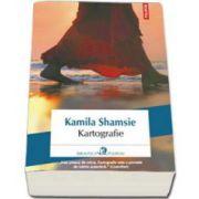 Kamila Shamsie, Kartografie - Traducere din limba engleza si note de Ona Frantz