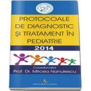Protocoale de diagnostic si tratament in pediatrie 2014