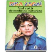 Rika Zarai, Salvata de medicina naturista