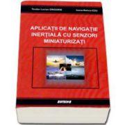 Aplicatii de navigatie inertiala cu senzori miniaturizati