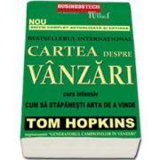 Tom Hopkins, Cartea despre vanzari. Curs intensiv. Cum sa stapanesti arta de a vinde