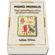 Homo Moralis. Mari paradigme etice si etosul romanesc (Iulian Chivu)