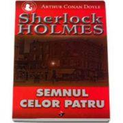 Sherlock Holmes - Semnul celor patru (Volumul VI)