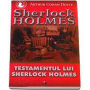 Sherlock Holmes - Testamentul lui Sherlock Holmes (Volumul VII)