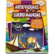 Arte vizuale si Lucru manual - Caiet de activitati (Volumul 3)