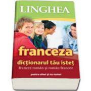 Dictionarul tau istet francez-roman si roman-francez pentru elevi si nu numai