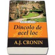 A. J. Cronin, Dincolo de acel loc