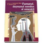 Fumatul, dusmanul nemilos al omenirii (Constantin Milica)