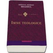 Melodul Roman, Imne teologice