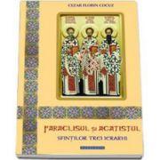 Cezar Florin Cocuz, Paraclisul si acatistul Sfintilor Trei Ierarhi