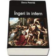 Dora Petrila, Ingeri in infern