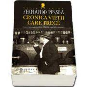 Fernando Pessoa, Cronica vietii care trece