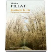 Monica Pillat - Invitatie la vis. Opt povesti vindecatoare