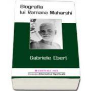 Biografia lui Ramana Maharshi - Gabriele Ebert