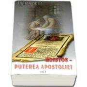 Hristos - Puterea apostoliei volumul I. Meditatii la Apostolul Duminicilor de peste an