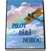 Constantin Argesanu, Pilot fara noroc