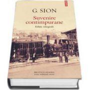 Suvenire contimpurane - Editie integrala (G. Sion)