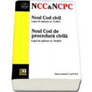 Noul Cod civil si Noul Cod de procedura civila. Editie actualizata la 07.04.2014