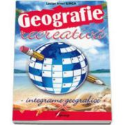 Geografie recreativa - Integrame geografice (Irinel Lucian Ilinca)