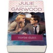 Julie Garwood - Vorbe dulci