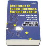 Accesarea de Fonduri Europene Nerambursabile, pentru agricultura in perioada 2014-2020