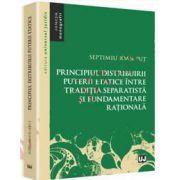 Principiul distribuirii puterii etatice intre traditia separatista si fundamentare rationala